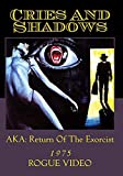 CRIES AND SHADOWS aka Return Of The Exorcist