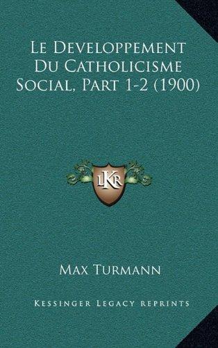 Download Le Developpement Du Catholicisme Social, Part 1-2 (1900) (French Edition) ebook