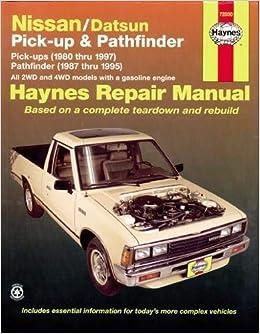 1980-1997 Nissan /& Datsun Pick-Up /& Pathfinder Haynes Repair Manual