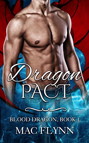 Dragon Pact: Blood Dragon #1 (Vampire Dragon Shifter Romance) by [Flynn, Mac]