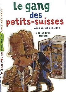 vignette de 'Gang des petits-suisses (le) (Moncomble, Gérard)'
