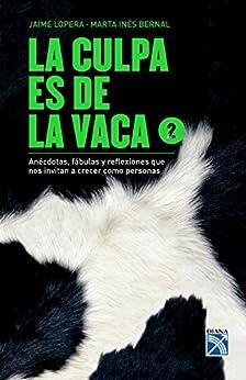 La culpa es de la vaca 2 (Spanish Edition) by [Lopera, Jaime, Bernal