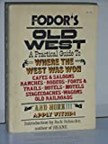 img - for Fodor's Old West a practical guide to where the west was won book / textbook / text book