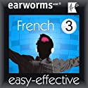 Rapid French: Volume 3 Hörbuch von earworms Learning Gesprochen von: Marlon Lodge, Hélèn Pollmann, Xénia Saquet