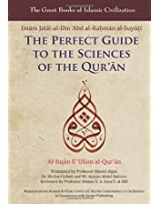 The Perfect Guide to the Sciences of the Qur'an: v. 1: Al-itqan Fi 'ulum Al-Qur'an (The Great Books of Islamic Civilization)