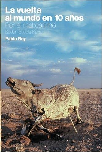 La vuelta al mundo en 10 años: Por el mal camino: Sudán ...