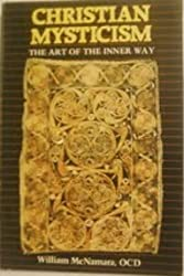 Christian Mysticism: The Art of the Inner Way