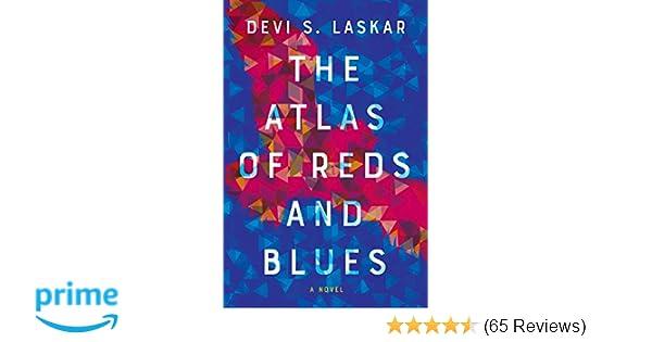 The Atlas of Reds and Blues: A Novel: Devi S  Laskar