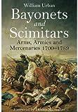 Bayonets and Scimitars, William Urban, 1848327110