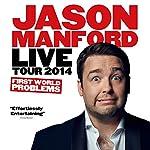 Jason Manford Live Tour 2014 - First World Problems | Jason Manford