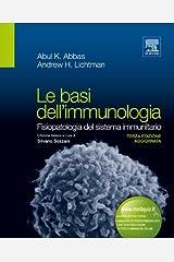 Le basi dell'immunologia: Fisiopatologia del sistema immunitario (Italian Edition) Kindle Edition