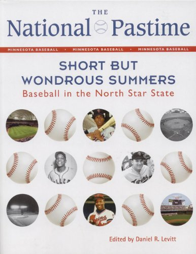 The National Pastime, 2012: Short but Wondrous Summers: Baseball in the North Star State (National Pastime : a Review of Baseball History) ebook