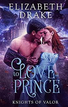 To Love a Prince (Knights of Valor Book 1) by [Drake, Elizabeth]