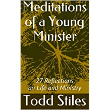 Meditations of a Young Minister: 27 Reflections on Life and Ministry
