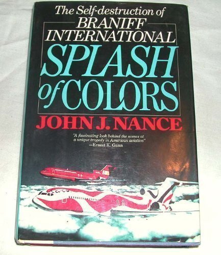 Splash of Colors: The Self-Destruction of Braniff International