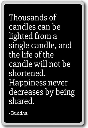 Thousands of candles can be lighted from a single ca. - Buddha - quotes fridge magnet, Black