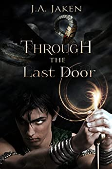 Through the Last Door (Sacred Guardian Book 1) by [Jaken, J.A.]