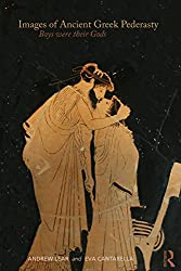 Images of Ancient Greek Pederasty: Boys Were Their Gods (Classical Studies)