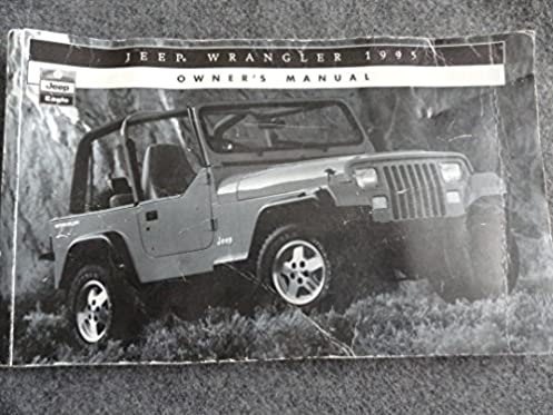 1995 jeep wrangler owners manual jeep amazon com books rh amazon com 95 jeep wrangler owners manual 1995 jeep wrangler owners manual
