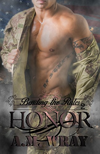 Honor: NA ROMANCE (Bending the Rules Book 2) by [Wray, A.M.]