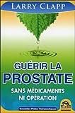 Guérir la prostate - Sans médicaments ni opération