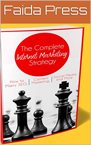 The Complete Internet Marketing Strategy: See If Digital Marketing Is For You (English Edition)