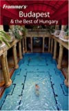 Budapest and the Best of Hungary, Andrew Princz, Carolyn Býýnfalvi, Anna Kutor, Nýýra Lakos, 0471778192