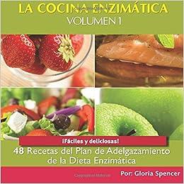 Recetas De Cocina De Dieta   La Cocina Enzimatica 48 Recetas Del Plan De Adelgazamiento De La