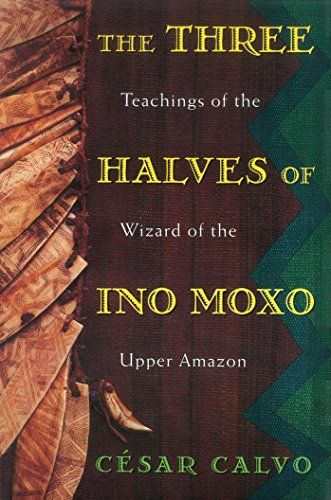 Three Halves of Ino Moxo :  Teachings of the Wizard of the Upper - Mall Rio Stores