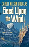 Seed upon the Wind, Carole Nelson Douglas, 0765370069