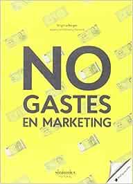 NO gastes en Marketing: Amazon.es: Borges, Virginia: Libros