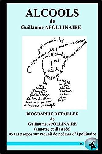 Alcools Biographie Détaillée De Guillaume Apollinaire