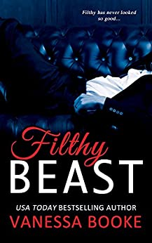 Filthy Beast (Filthy Fairy Tales Book 1) by [Booke, Vanessa]