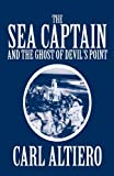 The Sea Captain and the Ghost of Devil's Point, Carl Altiero, 1451249632