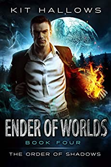 Ender of Worlds: A Morgan Rook Supernatural Thriller (The Order of Shadows Book 4) by [Hallows, Kit]