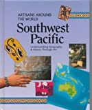 img - for Southwest Pacific (Artisans Around the World) by Sharon Franklin (1999-08-06) book / textbook / text book