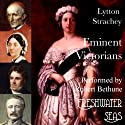 Eminent Victorians: Cardinal Manning, Florence Nightingale, Dr. Arnold, General Gordon Audiobook by Lytton Strachey Narrated by Robert Bethune