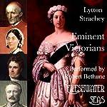 Eminent Victorians: Cardinal Manning, Florence Nightingale, Dr. Arnold, General Gordon | Lytton Strachey