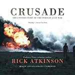 Crusade: The Untold Story of the Persian Gulf War | Rick Atkinson