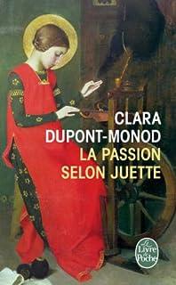 La passion selon Juette  : roman, Dupont-Monod, Clara