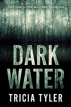 Dark Water by [Tyler, Tricia]