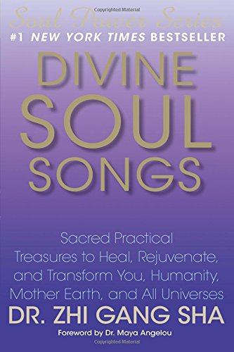 Divine Soul Songs: Sacred Practical Treasures to Heal, Rejuvenate, and Transform You, Humanity, Mother Earth, and All Universes (Soul Power) pdf epub