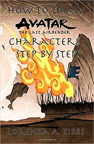 How To Draw Avatar The Last Airbender Characters Step By Drawing Cartoon For Teens Learn Cartoons Lorenza Tibbs 9781544688855