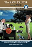 The Raw Truth About Milk: Formerly The Milk Book-now revised and expanded-