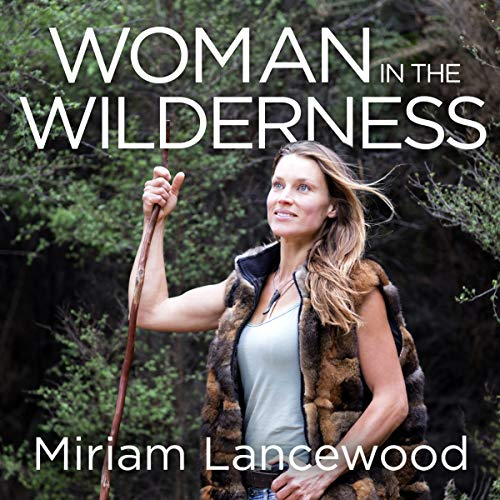 B.E.S.T Woman in the Wilderness: My Story of Love, Survival and Self-Discovery [T.X.T]