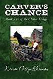 Carver's Chance, Denise Patty-Brennan, 1448981980