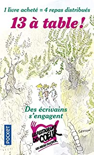 13 à table ! : 2018 : des écrivains s'engagent, Collectif