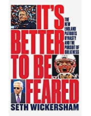 It's Better to Be Feared: The New England Patriots and the World They Made