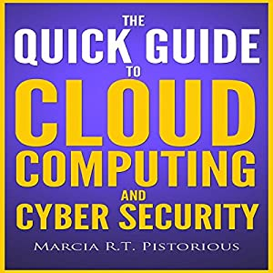 The Quick Guide to Cloud Computing and Cyber Security Audiobook