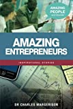 img - for Amazing Entrepreneurs (Amazing People Worldwide - Inspirational Stories) book / textbook / text book